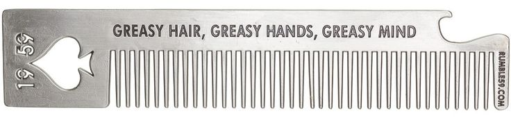 RUMBLE 59 GREASER SPADE METAL COMB This fun metal comb has a stamped out spade and is embossed with Greasy Hair, Greasy Hands, Greasy Mind. Not only will you be able to comb through thick greased up hair but you can open a beer with this cool comb and it will look great sitting in your back pocket. $20.00 #rumble59 #comb #guys #grooming #rockabilly #spade
