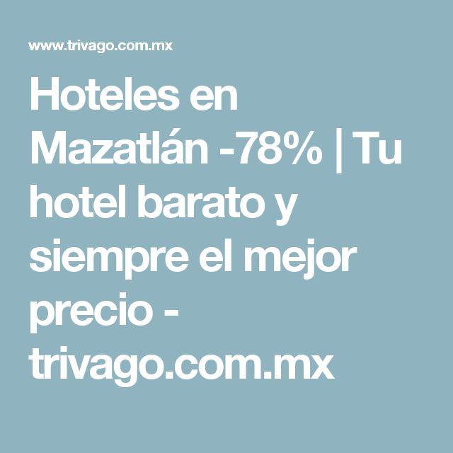 Hoteles en Mazatlán -78% | Tu hotel barato y siempre el mejor precio - trivago.com.mx