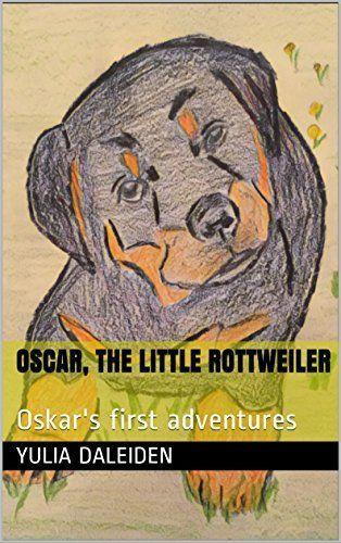 Oscar, the little Rottweiler: Oskar's first adventures (English Edition), http://www.amazon.de/dp/B01N6AWJW3/ref=cm_sw_r_pi_awdl_xs_Uubqyb5KHW66H