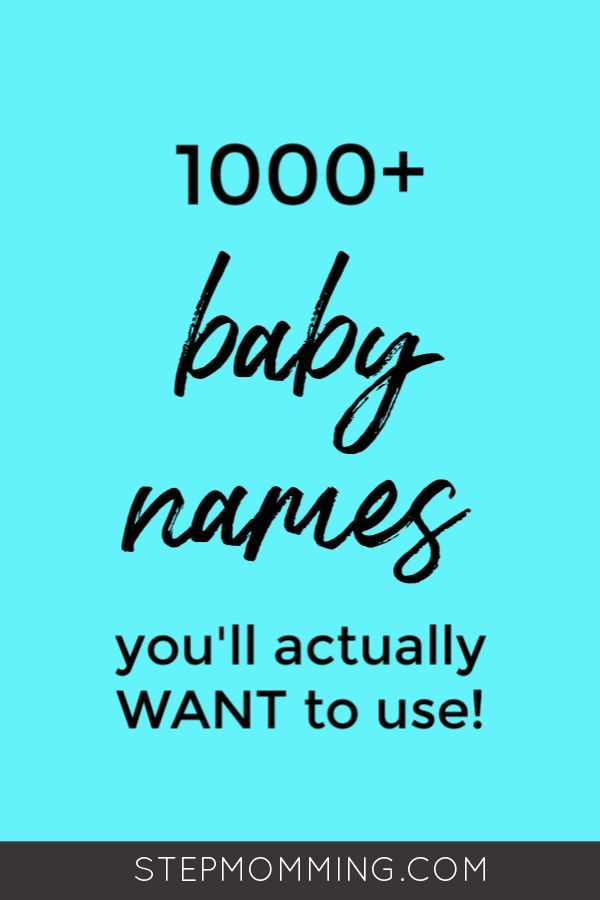 1000 Boy And Girl Baby Names You Ll Actually Want To Use Baby