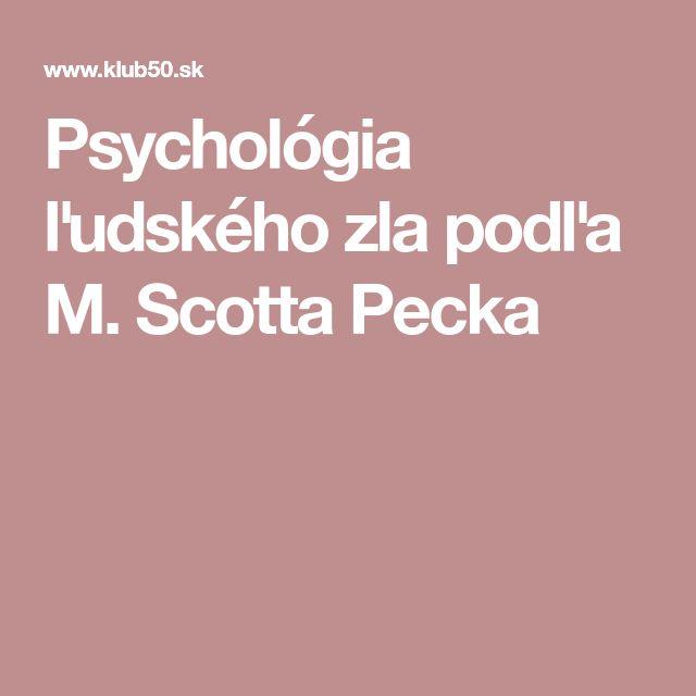 Psychológia ľudského zla podľa M. Scotta Pecka