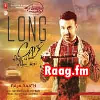 Artist : Mika Singh, Rai Jujhar, Roshan Prince, Raja Baath, Balli Riar, Jassi Gill  Album : Long Cars (Lamian Caran) Tracks : 10 Rating : 8.4271 Released : 2013 Tag's : Punjabi, Raja Baath - Long Cars, Raja Baath Long Cars (Lamian Caran), Raja Baath - Long Cars (Lamian Caran), Raja Baath, Raja Baath Long Cars, Raja Baath Long Cars album download, Raja Baath Long Cars mp3 download,  http://music.raag.fm/Punjabi/songs-38543-Long_Cars_(Lamian_Caran)-Raja_Baath
