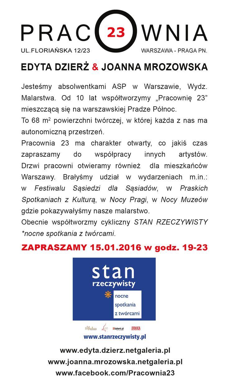 EDYTA DZIERŻ & JOANNA MROZOWSKA - Stan Rzeczywisty. Spotkanie z artystkami i ich sztuką odbędzie się w Pracowni 23 na Pradze 15.01.2016 r. w godzinach 19-23:00. Zapraszamy! http://artimperium.pl/wiadomosci/pokaz/694,edyta-dzierz-joanna-mrozowska-stan-rzeczywisty-nocne-spotkania-z-tworcami#.Vpd7Q_nhDIU