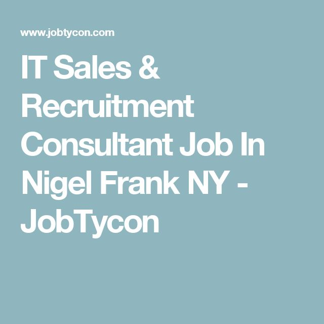 IT Sales & Recruitment Consultant Job In Nigel Frank NY - JobTycon