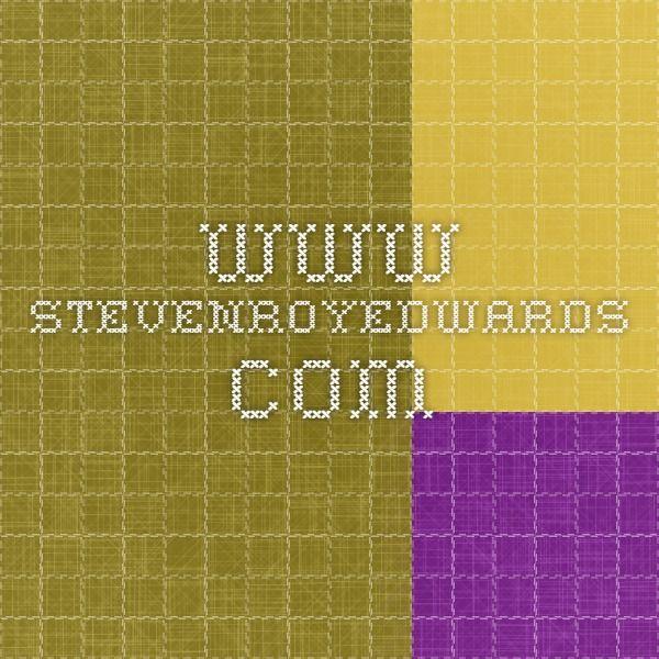 www.stevenroyedwards.com