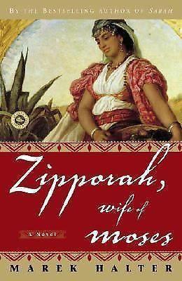 Zipporah, Wife of Moses by Marek Halter (2006, Paperback)00019