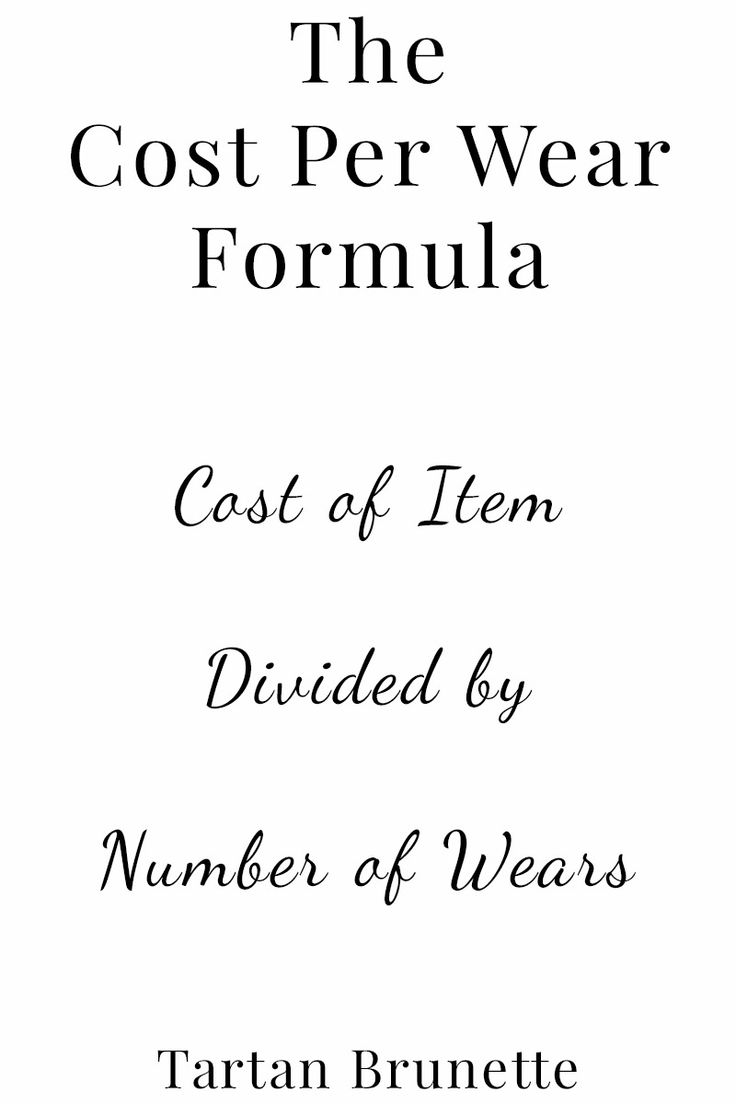 Use the cost per wear formula to get value for money out of your next purchase, work out the cost per wear of every item in your wardrobe. Save money by investing in high quality clothes you will wear again and again