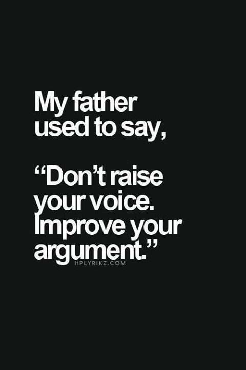 Yes. He said this to me so many times... I miss you Daddy. Maybe if you were about I wouldn't have allowed myself to be in this situation xxx I love you xxx