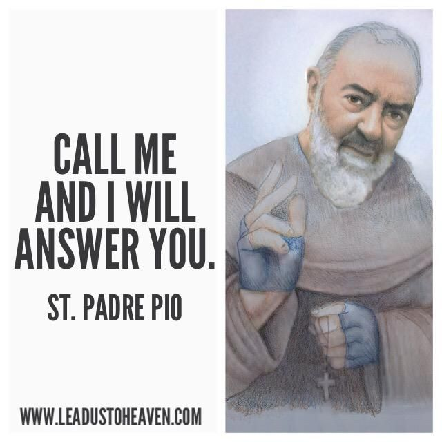Call me and I will answer you ...... and I will wait at the gates of Heaven for you!.