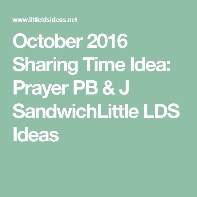 October 2016 Sharing Time Idea: Prayer PB & J SandwichLittle LDS Ideas
