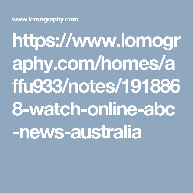https://www.lomography.com/homes/affu933/notes/1918868-watch-online-abc-news-australia