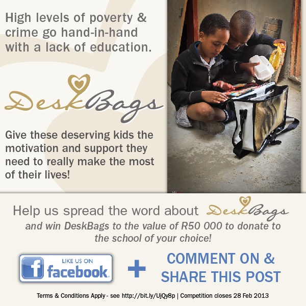 High levels of poverty & crime go hand-in-hand with a lack of education. Give deserving kids the motivation and support they need to really make the most of their lives!  - Help spread the word about DeskBags and win DeskBags to the value of R50,000 to donate to the school of your choice! *Please like and share on the DeskBags Facebook page*