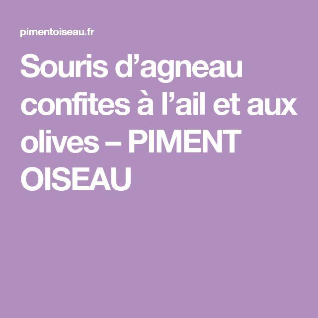 Souris d'agneau confites à l'ail et aux olives – PIMENT OISEAU