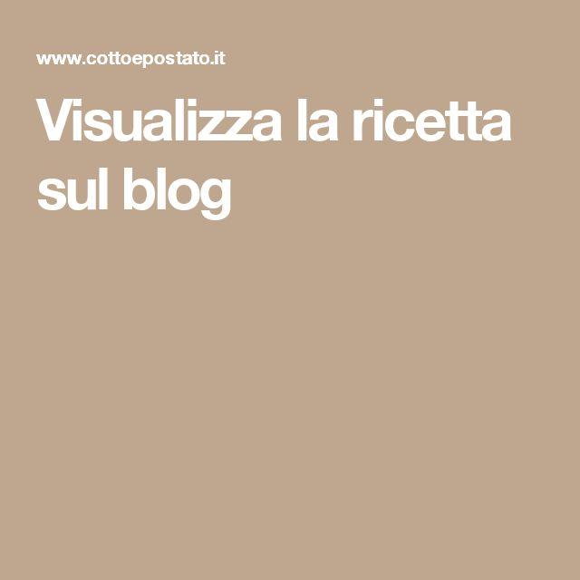 Visualizza la ricetta sul blog