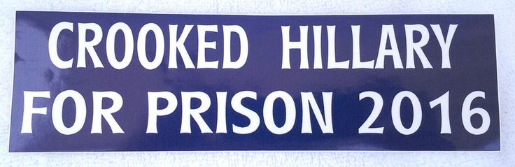 CROOKED HILLARY FOR PRISON 2016  Anti-Hillary Bumper Sticker
