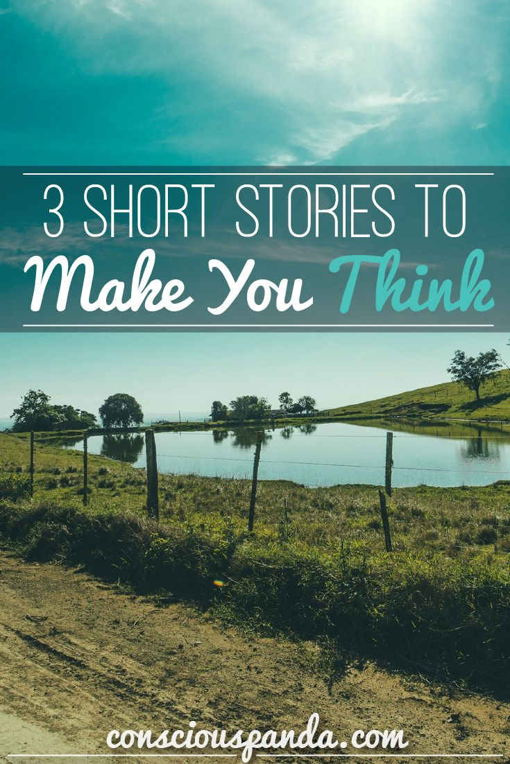 3 Short Stories to Make You Think - inspirational short stories with meaning will make you question how you think.