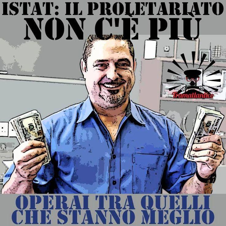 La società cambia, Istat certifica la scomparsa del proletariato e il fatto che gli operai attivi e pensionati sono tra quelli che stanno me...