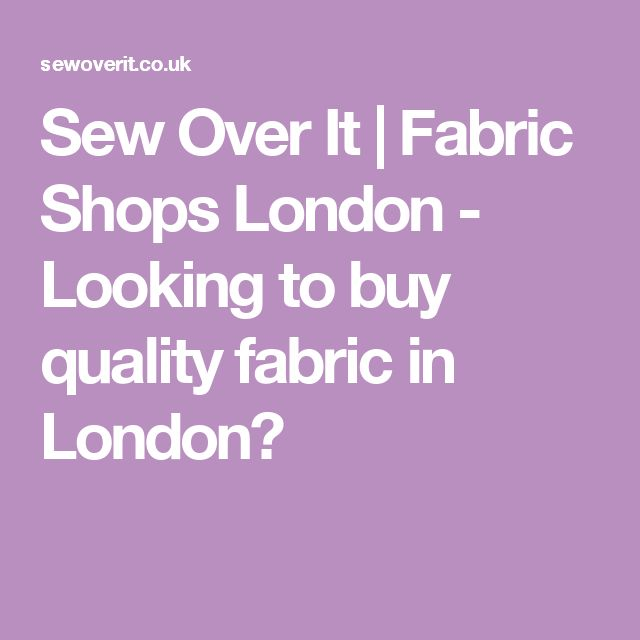 Sew Over It | Fabric Shops London - Looking to buy quality fabric in London?