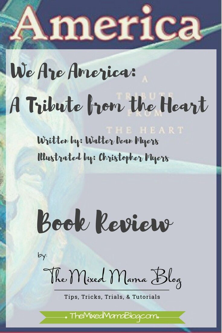Book Review for We Are America: A Tribute from the Heart by Walter Dean Myers and illustrated by Christopher Myers.   Beautiful picture book highlighting the diversity, multiculturalism, and multiracial history of America.