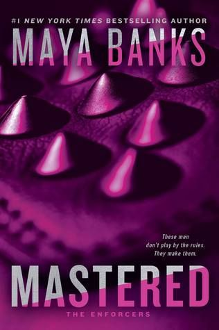 MASTERED (The Enforcers #1) by Maya Banks-a review | The Reading Cafe  :  http://www.thereadingcafe.com/marked-the-enforcers-1-by-maya-banks-a-review/