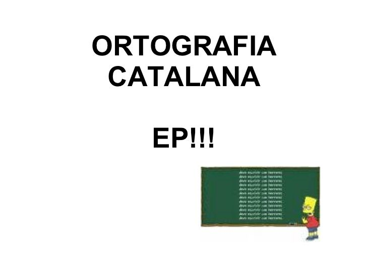 EP! Ortografia imprescindible!!!