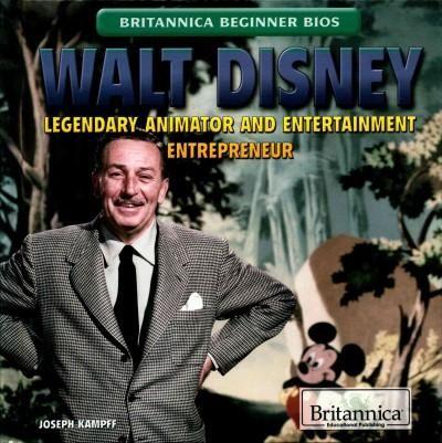 Walt Disney: Legendary Animator and Entertainment Entrepreneur