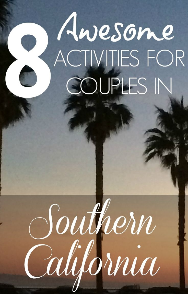 8 Awesome Things to Do in Southern California for Couples