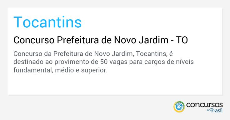 Concurso Prefeitura de Novo Jardim - TO - https://anoticiadodia.com/concurso-prefeitura-de-novo-jardim-to/