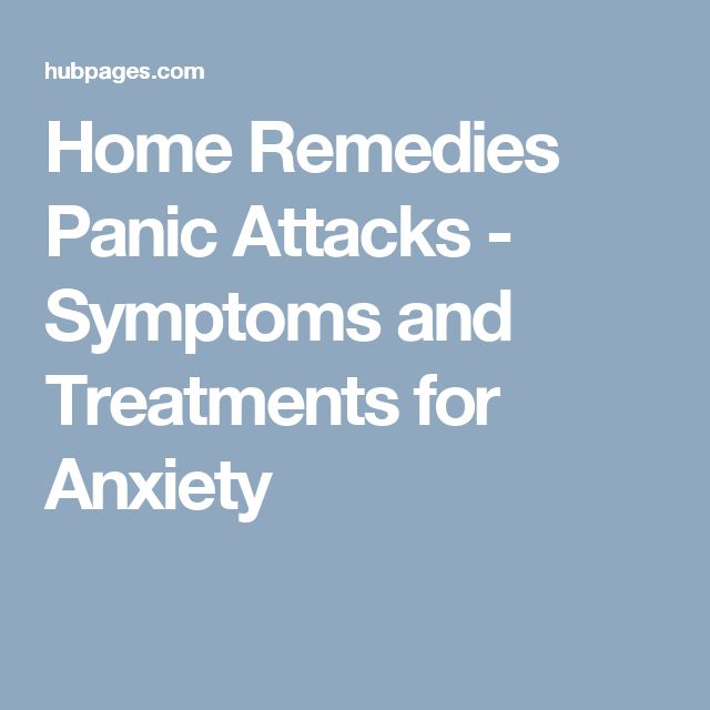 Home Remedies Panic Attacks - Symptoms and Treatments for Anxiety #RemediesAnxiety #PanicAttackTreatment