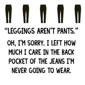 leggings aren't pants meme - Google Search