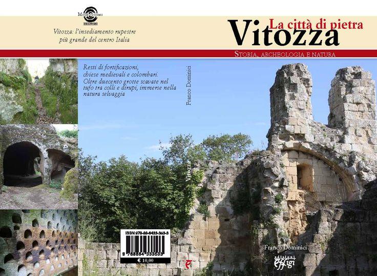Vitozza la città di pietra - Franco Dominici - Edizioni Effigi