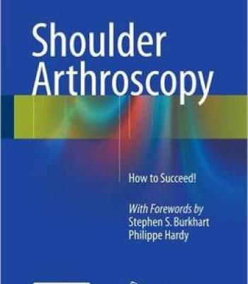 Shoulder Arthroscopy: How To Succeed! PDF