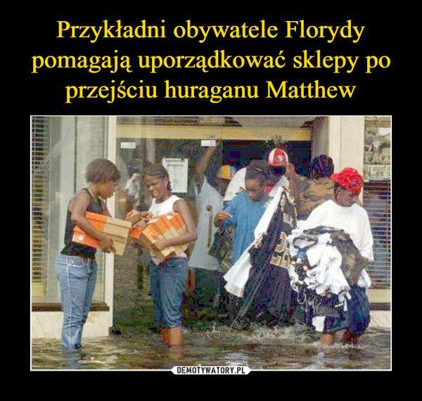 Przykładni obywatele Florydy pomagają uporządkować sklepy po przejściu huraganu Matthew