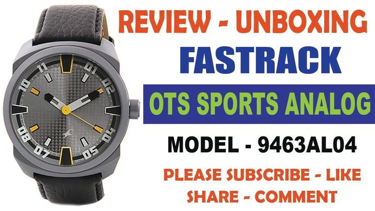 Wrist Watch Review - Wrist Watch Unboxing of Fastrack 9463AL04 for Men
