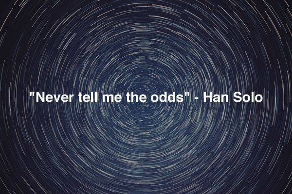 Never tell me the odds han solo Star Wars quotes inspiring