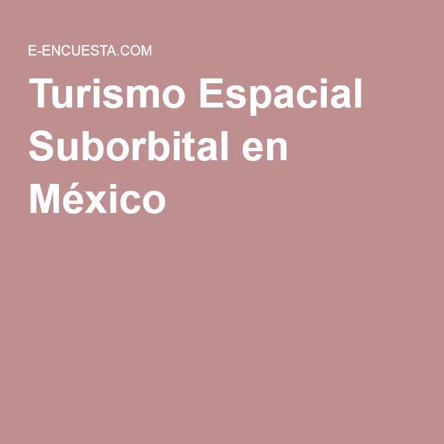 Turismo Espacial Suborbital en México