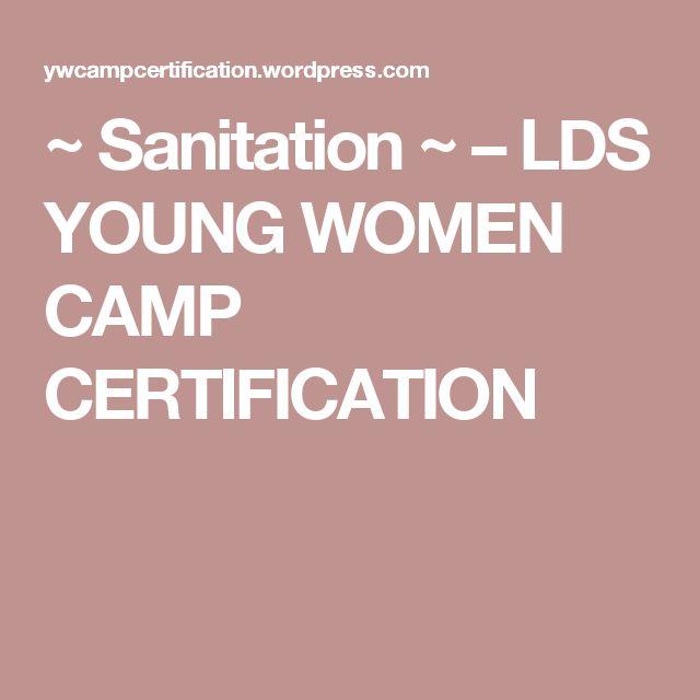 ~ Sanitation ~ – LDS YOUNG WOMEN CAMP CERTIFICATION