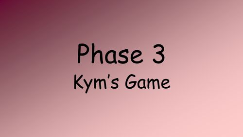 Phase 3 - Kym's Game PowerPoint