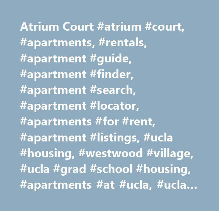 Atrium Court #atrium #court, #apartments, #rentals, #apartment #guide, #apartment #finder, #apartment #search, #apartment #locator, #apartments #for #rent, #apartment #listings, #ucla #housing, #westwood #village, #ucla #grad #school #housing, #apartments #at #ucla, #ucla #apartments, #westwood #village #apartments, #westwood #los #angeles, #westwood #village #living, #student #housing #in #westwood, #apartments #near #ucla, #cheap #ucla #apartments, #cheap #housing #for #ucla #students…