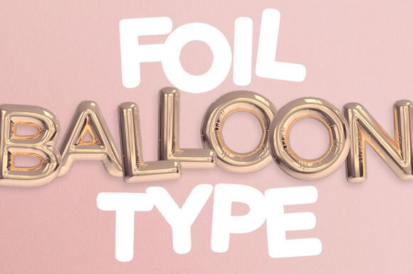 Foil Balloon Type by Dashwood on @creativemarket