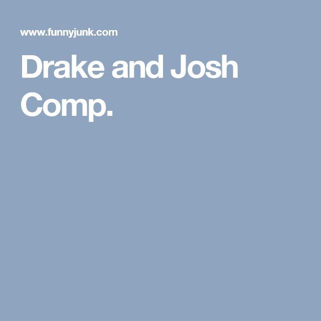 Drake and Josh Comp.
