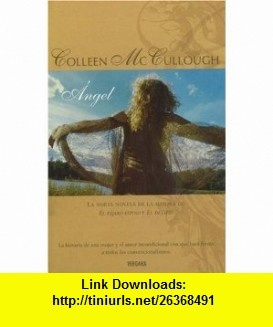 Angel (9788466627191) Colleen McCullough, Fernando Mateo , ISBN-10: 8466627197  , ISBN-13: 978-8466627191 ,  , tutorials , pdf , ebook , torrent , downloads , rapidshare , filesonic , hotfile , megaupload , fileserve