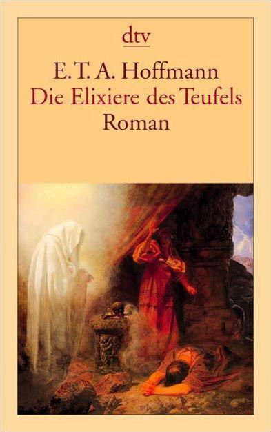 E.T.A. Hoffmann   Die Elixiere des Teufels