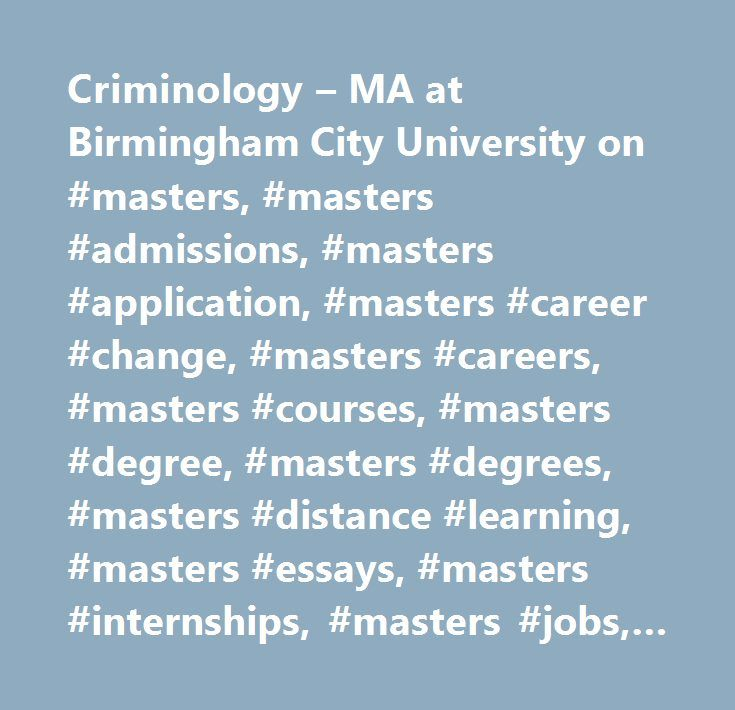 Criminology – MA at Birmingham City University on #masters, #masters #admissions, #masters #application, #masters #career #change, #masters #careers, #masters #courses, #masters #degree, #masters #degrees, #masters #distance #learning, #masters #essays, #masters #internships, #masters #jobs, #masters #online, #masters #program, #masters #programme, #masters #programs, #masters #project, #masters #ranking, #masters #rankings, #masters #resume, #masters #salaries, #masters #salary, #masters…