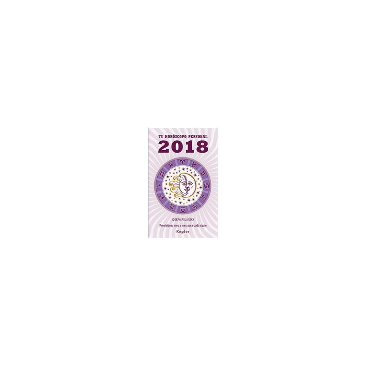 Tú horoscopo personal 2018/ Your 2018 Personal Horoscope (Paperback) (Joseph Polansky)