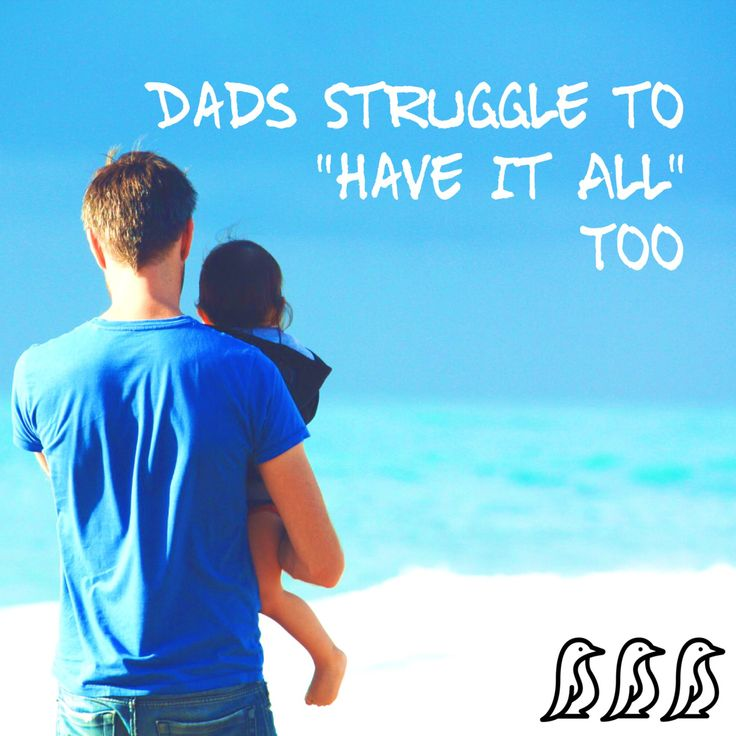 This article is brought to you by Alison Pidgeon, MA, LPC Usually when we talk about the struggle to balance work and family we focus on moms, but the truth is dads struggle too.