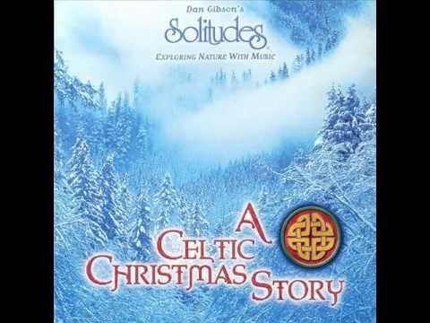 A Celtic Christmas Story - Dan Gibson's Solitude [Full Album]