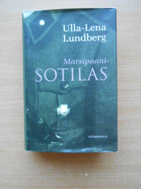 Ulla-Lena Lundberg: Marsipaanisotilas (ensimäisen painoksen kannella), Gummerus