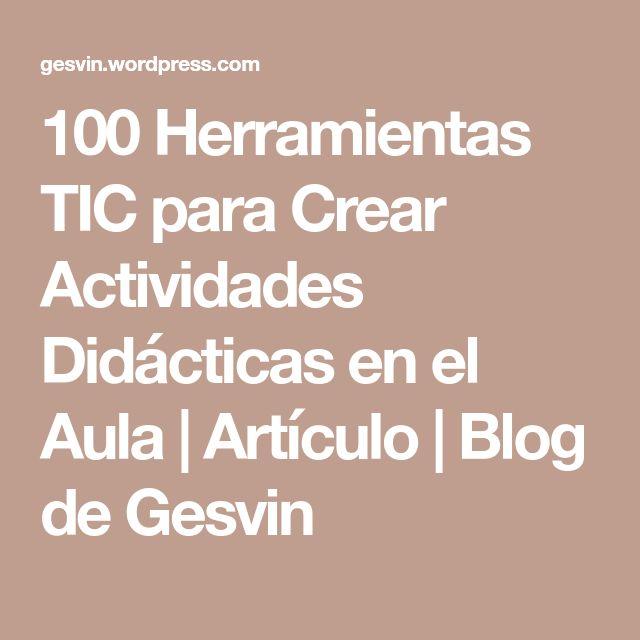 100 herramientas TIC para crear actividades didácticas en el aula