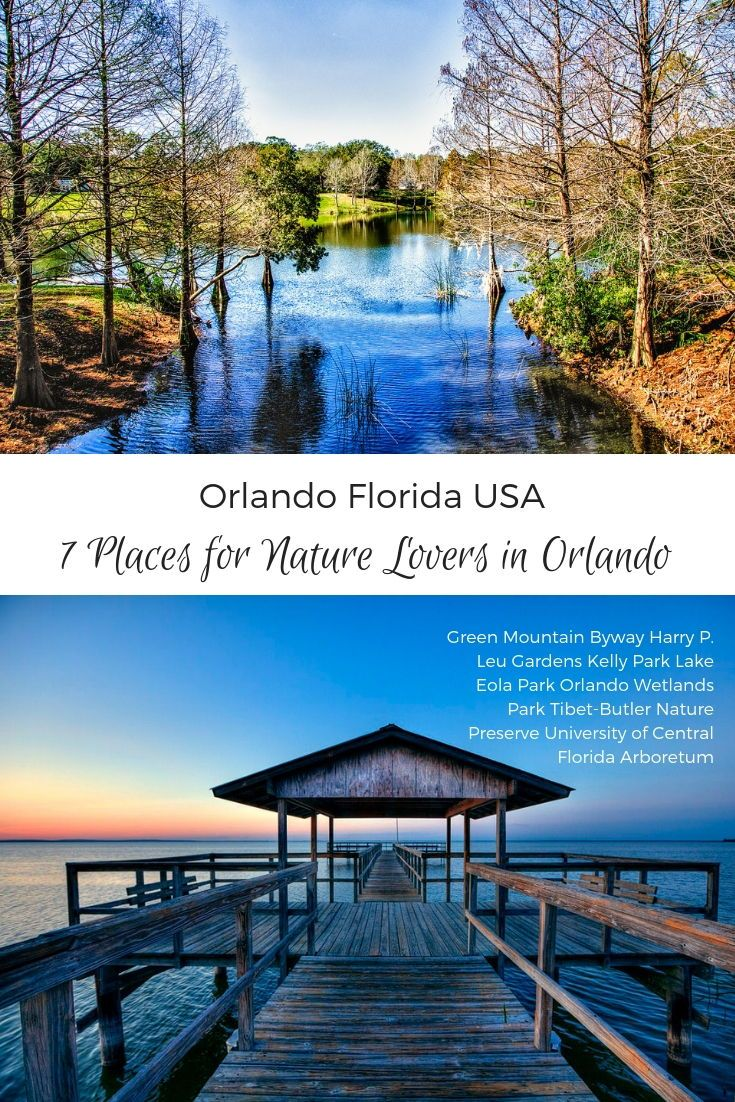 Orlando Travel Tips 7 Places For Nature Lovers Orlando Travel Orlando Parks Orlando Theme Parks